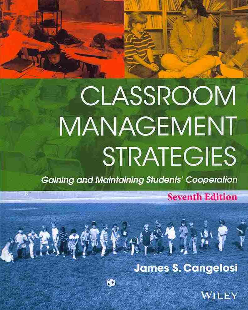 Classroom Management Strategies By Cangelosi, James S.