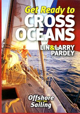 Get Ready to Cross Oceans By Pardy, Lin/ Pardey, Larry